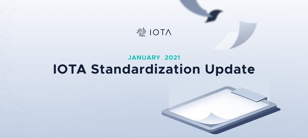IOTA标准化进展更新--2021年1月