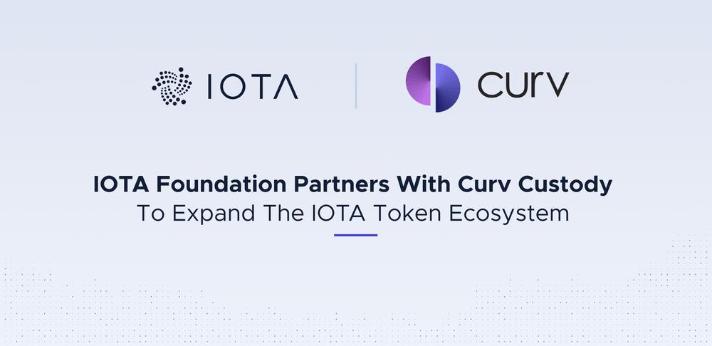 IOTA基金会与Curv Custody合作,扩大IOTA代币生态系统!