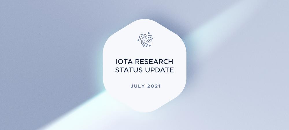 IOTA研究进展报告-2021年7月